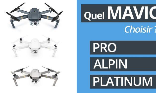 Quel Mavic PRO choisir ? Pro, Alpin ou Platinum ?