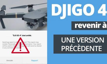DJIGO 4 PLANTE ! VOICI COMMENT REPASSER A UNE VERSION PRÉCÉDENTE (ROLLBACK) SUR ANDROID