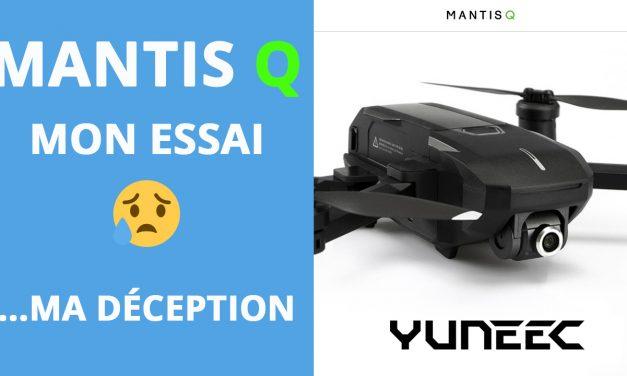 Mantis Q de Yuneec, pourquoi je ne l'achèterai pas…