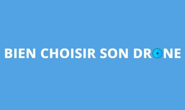 Bien choisir son drone – Un site pour comparer et avoir des conseils sur l'achat d'un drone