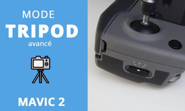 mode tripod avancé sur le drone MAVIC 2 (Pro et Zoom)