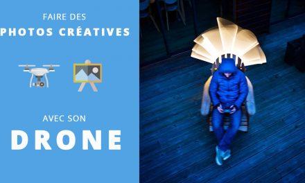 Comment faire des photos créatives avec son drone