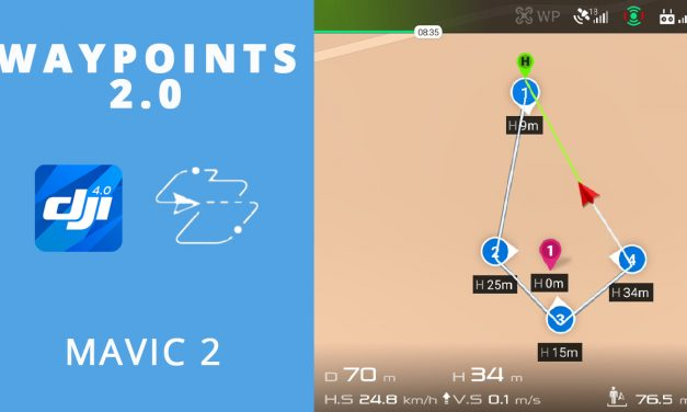 DJI mode Waypoints 2.0 avec le mavic 2 Pro et le mavic 2 Zoom