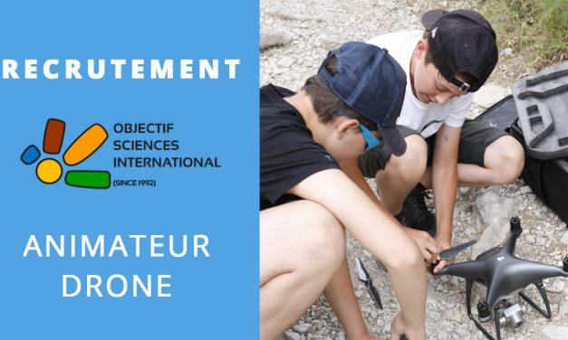 Offre d'emploi animateur drone : Objectif Sciences International recrute !