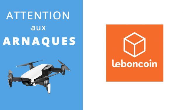 Acheter un drone sur le Boncoin… Attention aux arnaques !