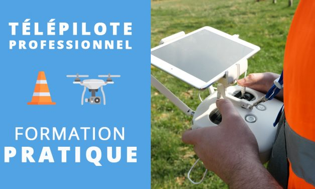 Formation pratique pour devenir télé-pilote drone professionnel