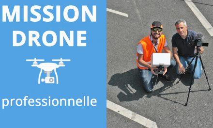 Mission Drone Professionnelle : Comment ca se passe, on vous dit tout !