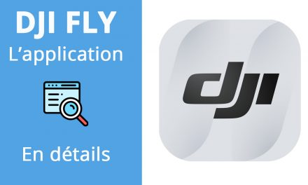 DJI FLY – L'application pour le MAVIC MINI en détails