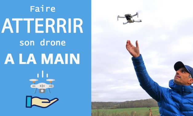 Comment faire atterrir son drone à la main