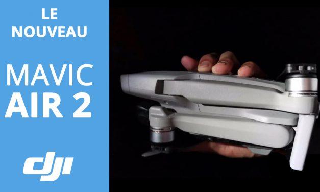 MAVIC AIR 2 : Le nouveau drone de DJI, arrivée prévue au mois d'Avril