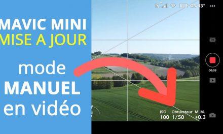 MAVIC MINI : Arrivée du mode MANUEL en VIDÉO (Mise à jour firmware 1.00.0500)