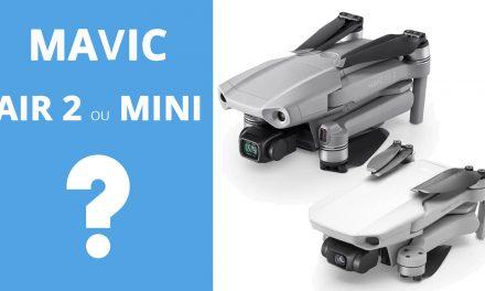 MAVIC AIR 2 ou MAVIC MINI ? Lequel choisir entre ces deux drones, voici les réponses.