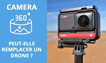 INSTA 360 ONE R la caméra 360° – Peut-elle remplacer un drone ?