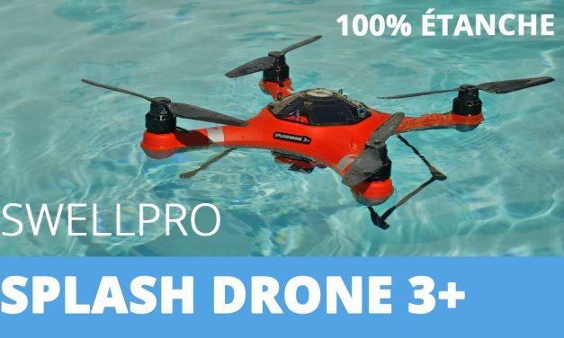 SWELLPRO – SPLASH DRONE 3+ : Un drone 100% étanche !