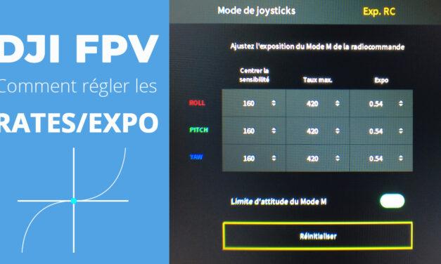 Comment améliorer la sensibilité des commandes du drone DJI FPV en paramétrant les rates et l'expo
