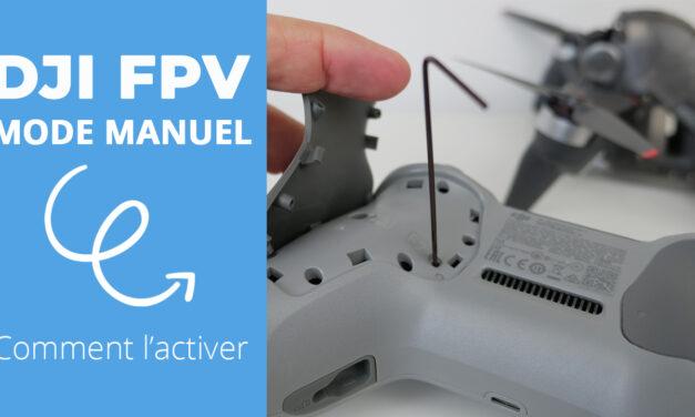 Comment activer le mode manuel sur le drone DJI FPV