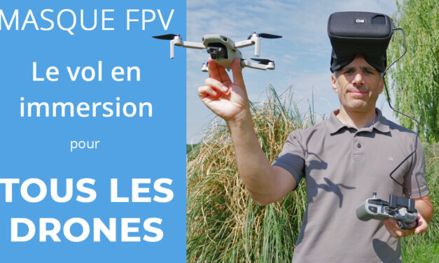 VOLER EN IMMERSION avec TOUS les DRONES : Masque FPV – MAGIMASK