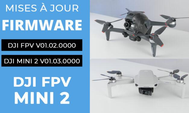 Mises à jour firmware DJI FPV et DJI MINI 2 et Mise à jour DJI FLY 1.4.4