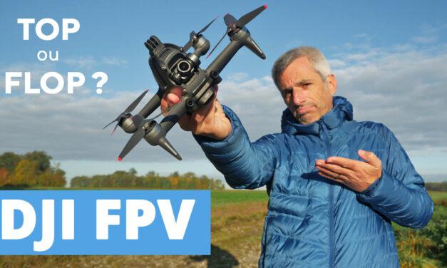 DJI FPV : Mon avis après 8 mois d'utilisation de ce drone